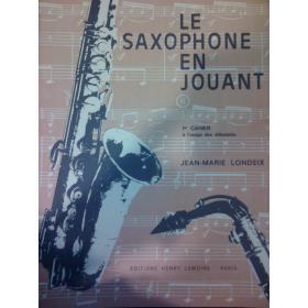 Jean marie Londeix – Le saxophone en jouant 1 cahier