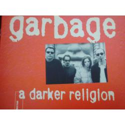 Garbage – A darker religion