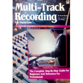 Brent Hurtig – Multi-Track Recording For Musicians.