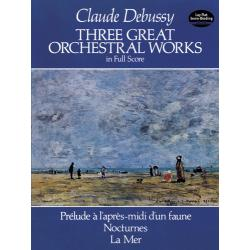 Debussy - Three great orchestral works
