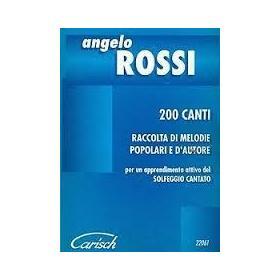 Angelo Rossi - 200 Canti. Raccolte di Melodie Popolari e d'Autore